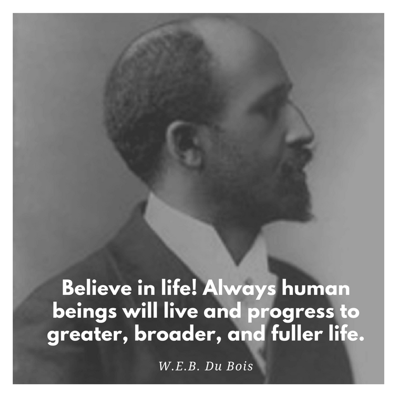 the life and works of web dubois Educator, essayist, journalist, scholar, social critic, and activist web dubois, was born to mary sylvina burghardt and alfred dubois on february 23, 1868 in great barrington, massachusetts he excelled in the public schools of great barrington, graduating valedictorian from his high school in 1884.