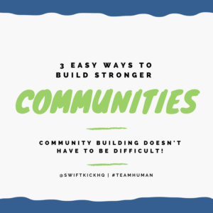 Build stronger communities by following these easy tricks