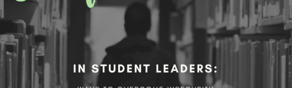 Self-Doubt in Student Leaders: Ways to Overcome Insecurity and Encourage Yourself